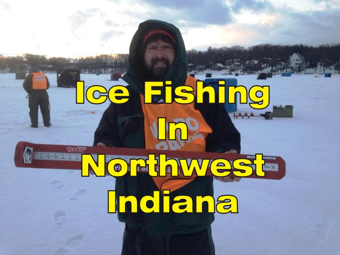 ICE FISHING IN northwest indiana