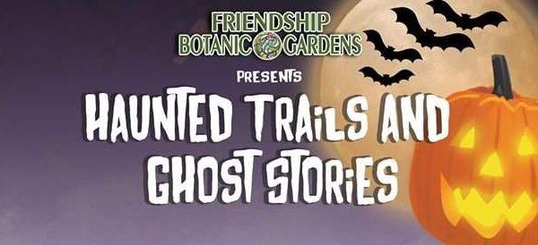 friendship botanic gardens haunted trails and ghost stories halloween