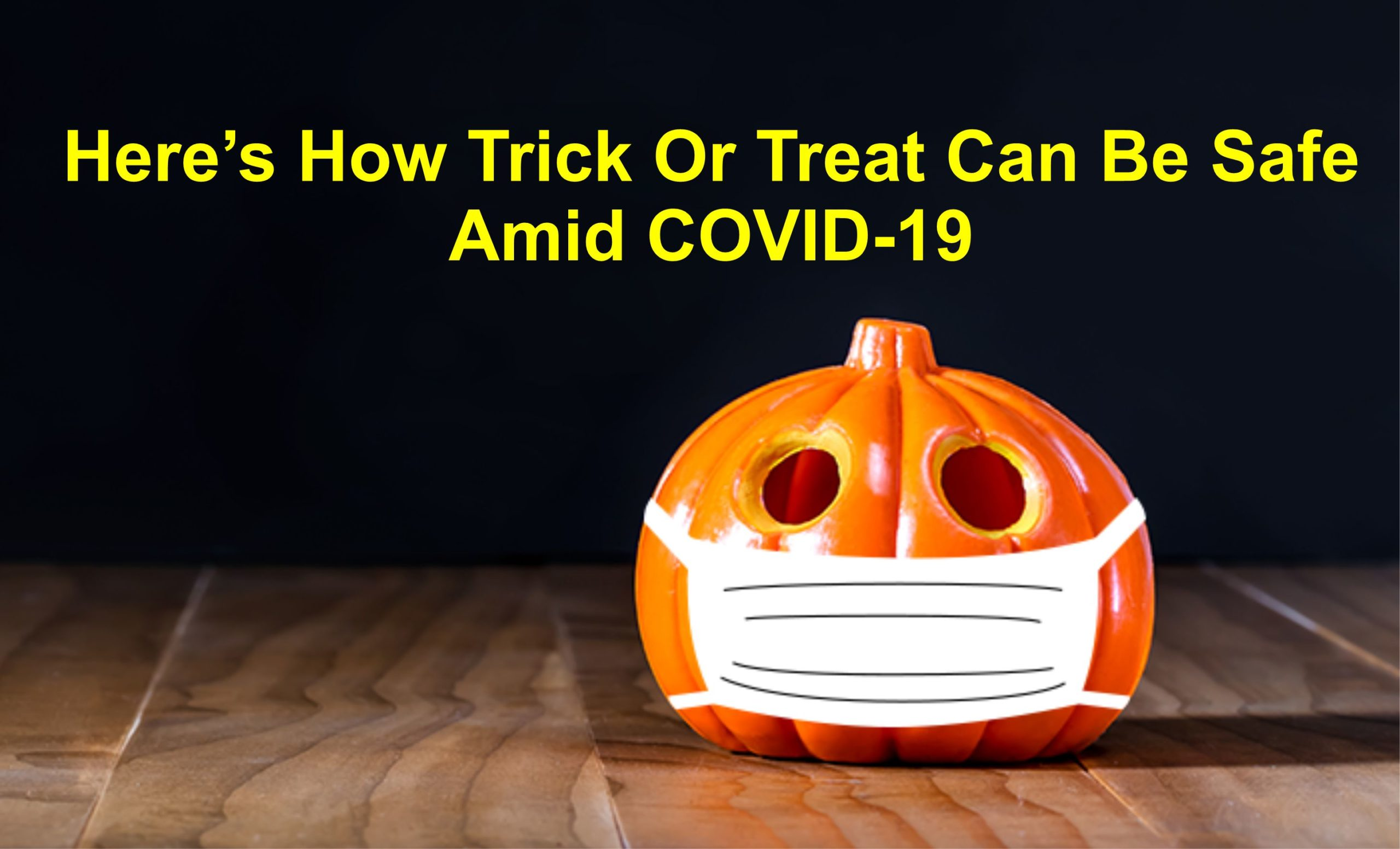 trick or treat can be safe amid covid 19 scaled